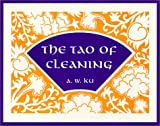 The Tao of Cleaning, Ku, A. W., 096557430X
