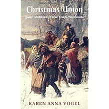 Christmas Union: Quaker Abolitionist of Chester County, Pennsylvania (Historical Suspense Novella)