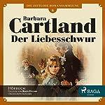 Der Liebesschwur (Die zeitlose Romansammlung von Barbara Cartland 6) | Barbara Cartland