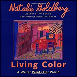 Living Color A Writer Paints Her World: Natalie Goldberg ...