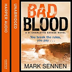Bad Blood: A DI Charlotte Savage Novel, Book 2