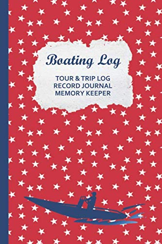 Boating Log Trip Log Record Journal & Memory Keeper: Boat Diary w/ Many Extras, Expense Tracking for your USA Powerboat Family Tours (Pontoon Logs)