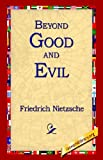 Beyond Good and Evil, Friedrich Wilhelm Nietzsche, 1421806223