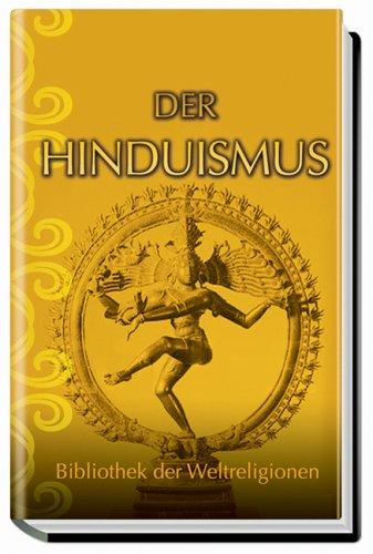 Der Hinduismus: Bibliothek der Weltreligionen
