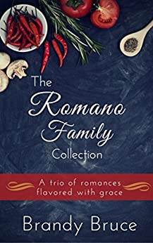 The Romano Family Collection: A Trio of Romances Flavored with Grace by [Bruce, Brandy]