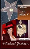 Michael Jackson, Black or White ?, Daniel Ichbiah, 1497457823