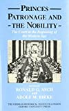 img - for Princes, Patronage and the Nobility: The Court at the Beginning of the Modern Age, c.1450-1650 (Studies of the German Historical Institute, London) by Ronald Asch (1991-05-01) book / textbook / text book