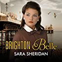 Brighton Belle Audiobook by Sara Sheridan Narrated by Penelope Freeman