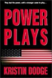 Power Plays, Kristin Dodge, 0595181155