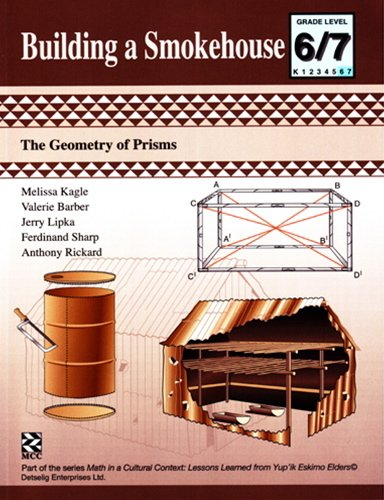 Building a Smokehouse - Kit: The Geometry of Prisms (Math in a Cultural Context: Lessons Learned from Yup'ik Eskimo Elders) ()