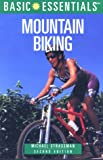 Basic Essentials Mountain Biking, Michael A. Strassman, 0762706635