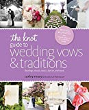 img - for The Knot Guide to Wedding Vows and Traditions [Revised Edition]: Readings, Rituals, Music, Dances, and Toasts book / textbook / text book