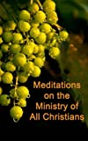 img - for Meditations on the Ministry of All Christians book / textbook / text book
