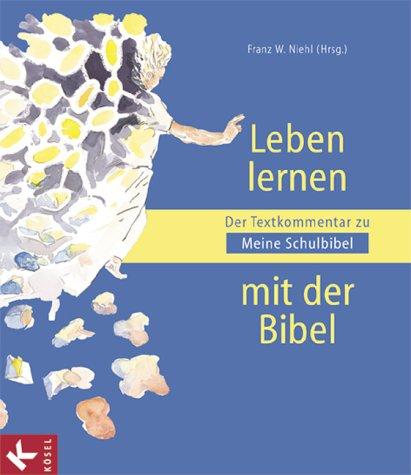 Leben lernen mit der Bibel: Der Textkommentar zu