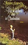 Un sombre été à Chaluzac par Gandy