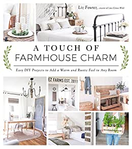 a touch of farmhouse charm easy diy projects to add a warm and