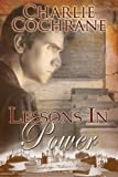 Front cover for the book Lessons in Power by Charlie Cochrane