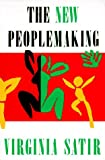 The New Peoplemaking, Virginia Satir, Satir, 0831400706