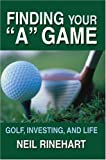 Finding Your A Game, Neil Rinehart, 0595672027