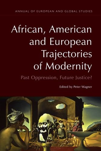 Search : African, American and European Trajectories of Modernity: Past Oppression, Future Justice? (Annual of European and Global Studies)