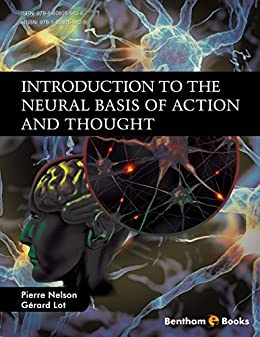 Introduction to the Neural Basis of Action and Thought