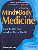 Mind Body Medicine: How to Use Your Mind for Better Health