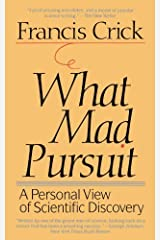 What Mad Pursuit: A Personal View of Scientific Discovery (Sloan Foundation science series) by Francis Crick (1990-07-10)