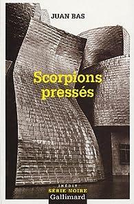 Scorpions pressés par Juan Bas