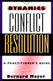 The Dynamics of Conflict Resolution 9780787950194