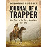 Journal of a Trapper: Nine Years in the Rocky Mountains 1834-1843