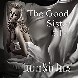 The Good Sister: Part Two Audiobook