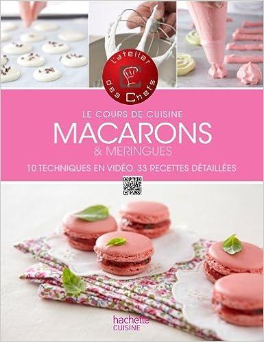 Téléchargement Macarons et meringues: Cours de cuisine pdf