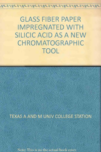 GLASS FIBER PAPER IMPREGNATED WITH SILICIC ACID AS A NEW CHROMATOGRAPHIC - Glasses College Station