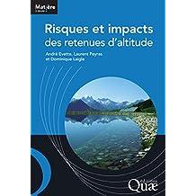 Risques et impacts des retenues d'altitude (Matière à débattre & décider)