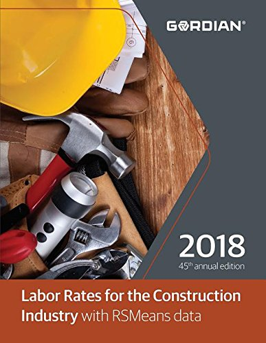 Pdf Home Labor Rates for the Construction Industry with RSMeans Data 2018 (Means Labor Rates for the Construction Industry)