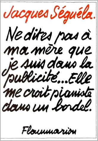 Le livre qui a rendu célèbre Jacques Séguéla