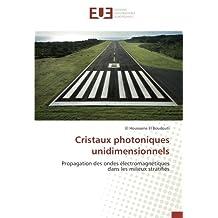 Cristaux photoniques unidimensionnels: Propagation des ondes électromagnétiques dans les milieux stratifiés