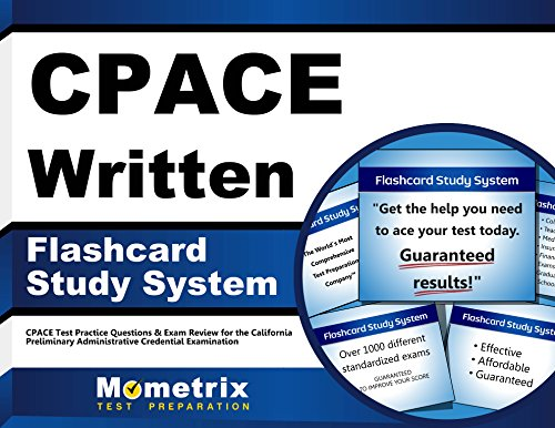 CPACE Written Flashcard Study System: CPACE Test Practice Questions & Exam Review for the California Preliminary Administrative Credential Examination (Cards)