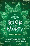 The Science of Rick and Morty: The Unofficial Guide