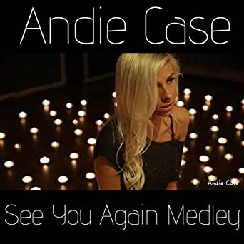 See You Again The Scientist Stay With Me Medley By Andie Case On