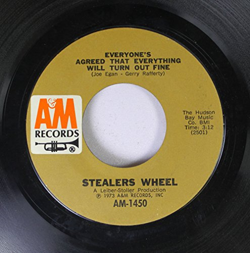 - Stealers Wheel 45 RPM Everyone's Agreed That Everything Will Turn Out Fine / Next To Me