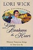 Love Awakens the Heart, Lori Wick, 0884861945