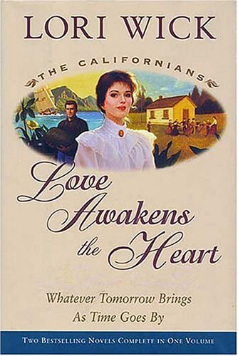 Read Online Love Awakens the Heart: Whatever Tomorrow Brings/As Times Goes By (The Californians 1-2) ebook