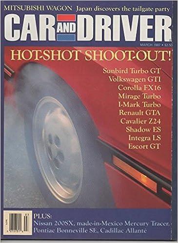 Car and Driver Magazine, March 1987 (Vol 32, No 9): Rich Ceppos, Csaba Csere, Patrick Bedard, Don Sherman: Amazon.com: Books