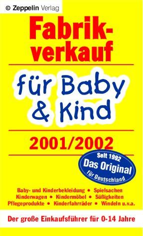 Fabrikverkauf für Baby und Kind 2001/2002. Der große Einkaufsführer für 0-14 Jahre
