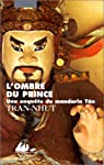 L'Ombre du prince. Une enquête du mandarin Tân par Tran-Nhut