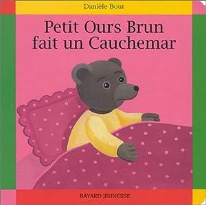 """Afficher """"Petit Ours Brun fait un cauchemar"""""""