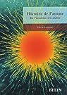 Histoire de l'atome : De l'intuition à la réalité par Radvanyi