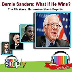 Bernie Sanders: What If He Wins?