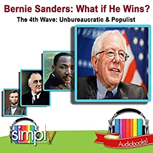 Bernie Sanders: What If He Wins? Audiobook